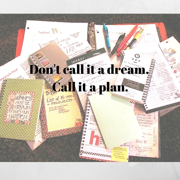 Don't call it a dream. Call it a plan. (1)