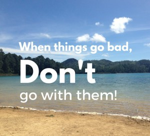 When things go bad,