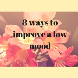 8 ways to improve a low mood
