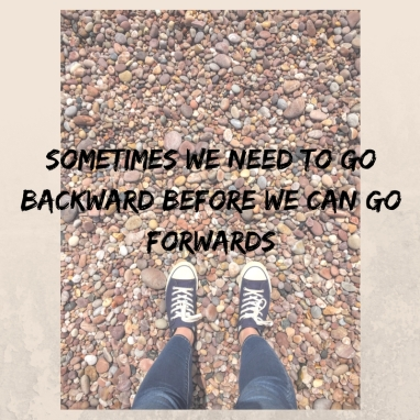 sometimes-we-need-to-go-backward-before-we-can-go-forwards