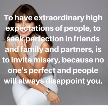 to-have-extraordinary-high-expectations-of-people-to-seek-perfection-in-friends-and-family-and-partners-is-to-invite-misery-because-no-ones-perfect-and-people-will-always-disappoint-you