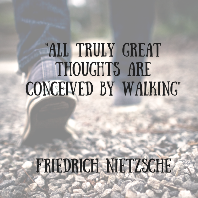 All truly great thoughts are conceived by walking