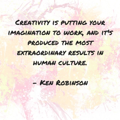 Creativity is putting your imagination to work, and it's produced the most extraordinary results in human culture. Ken RobinsonRead more at_ https_www.brainyquote.comquoteske